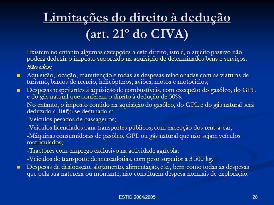 Limitações do direito à dedução (art. 21º do CIVA)