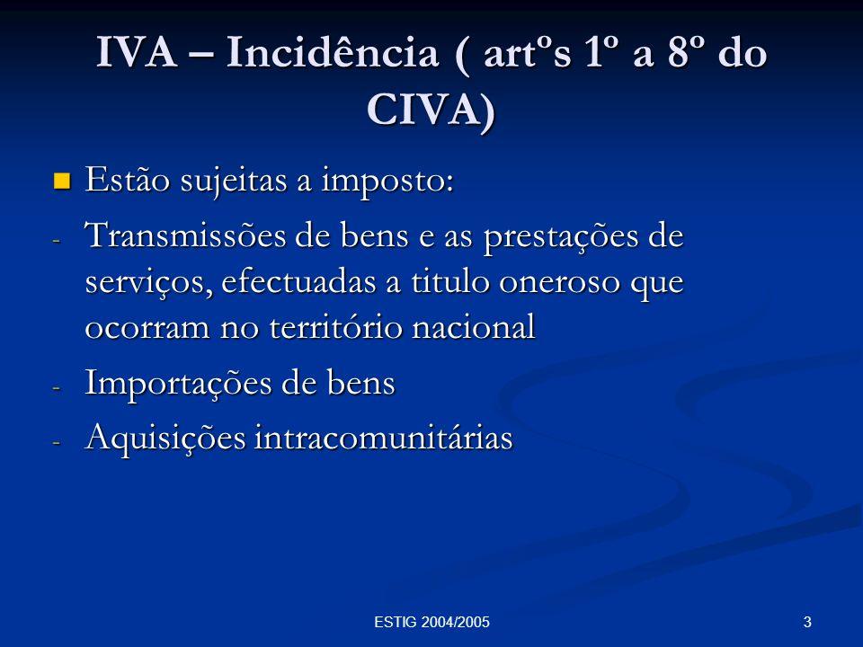 IVA – Incidência ( artºs 1º a 8º do CIVA)