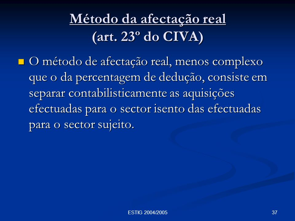Método da afectação real (art. 23º do CIVA)