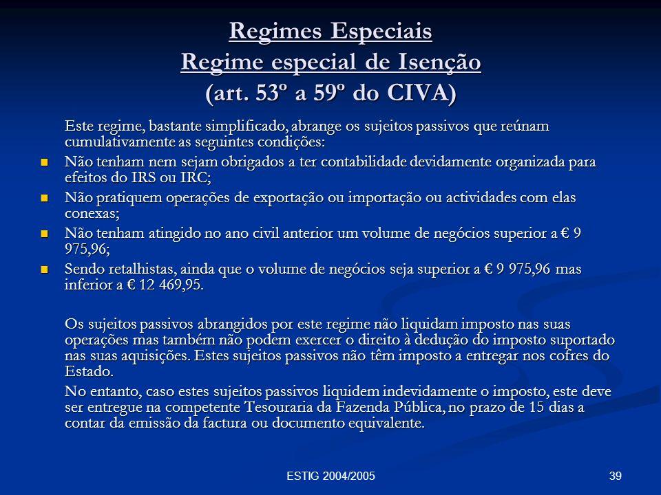 Regimes Especiais Regime especial de Isenção (art. 53º a 59º do CIVA)