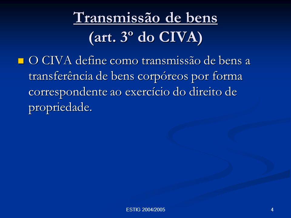 Transmissão de bens (art. 3º do CIVA)