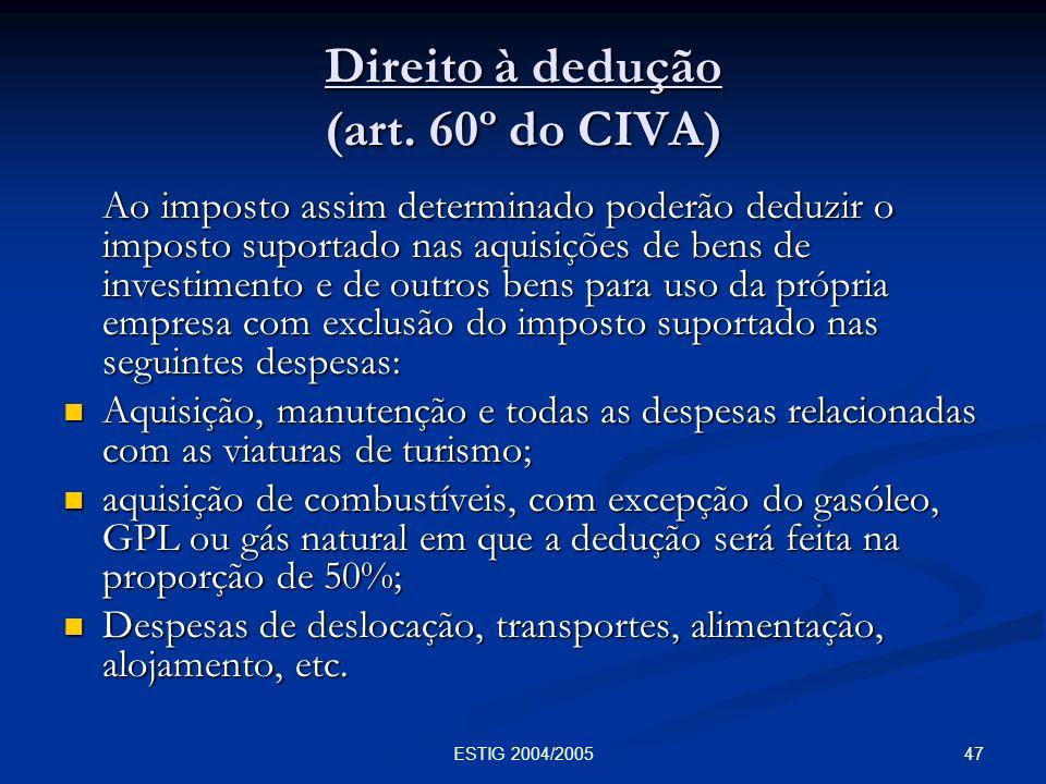 Direito à dedução (art. 60º do CIVA)