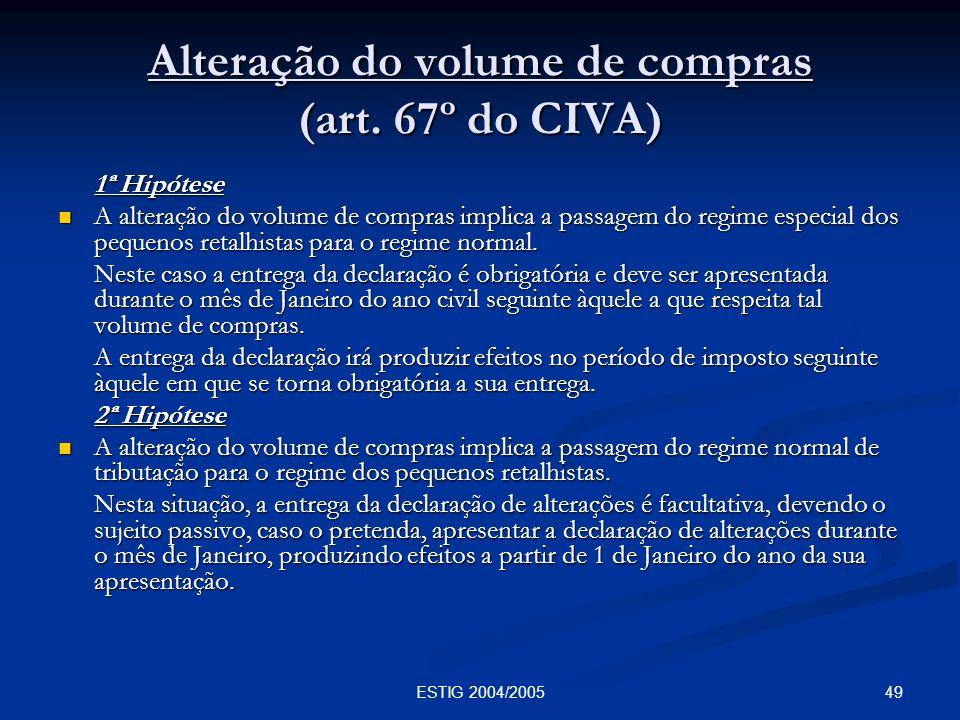 Alteração do volume de compras (art. 67º do CIVA)