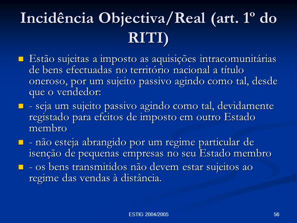 Incidência Objectiva/Real (art. 1º do RITI)