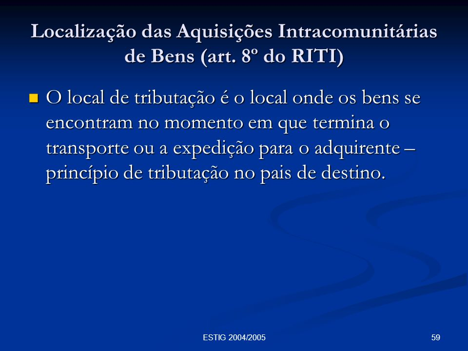 Localização das Aquisições Intracomunitárias de Bens (art. 8º do RITI)