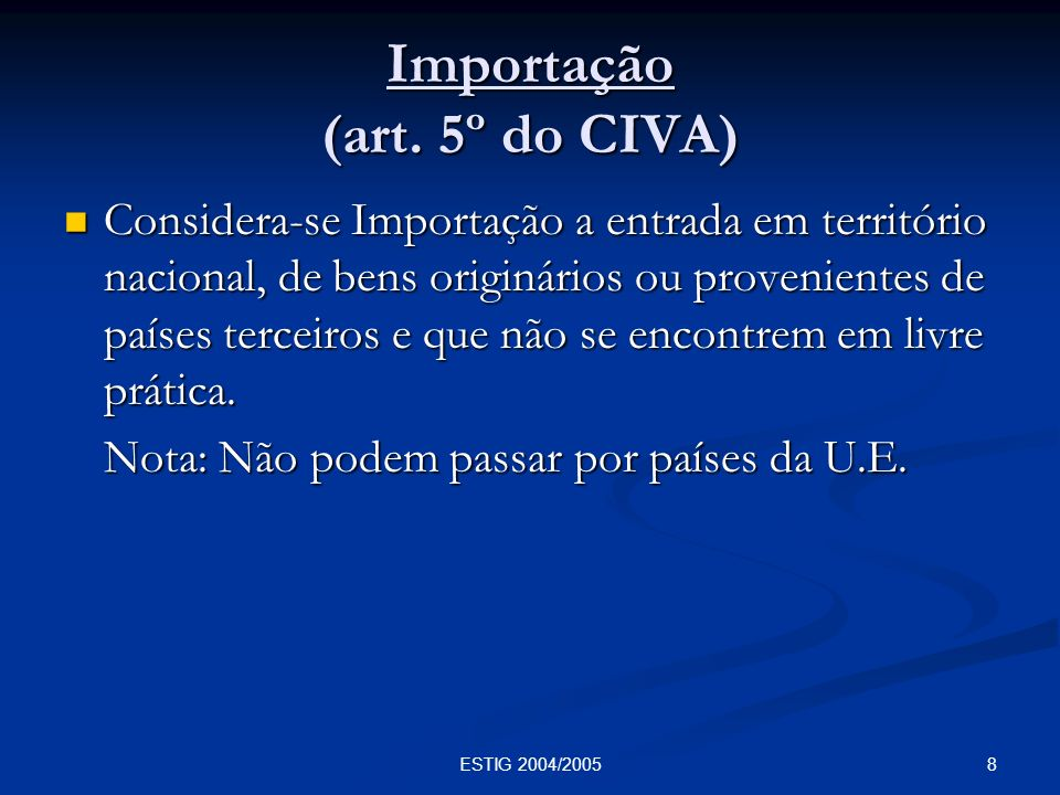 Importação (art. 5º do CIVA)