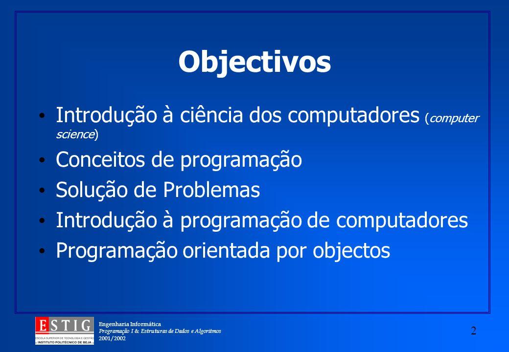Objectivos Introdução à ciência dos computadores (computer science)