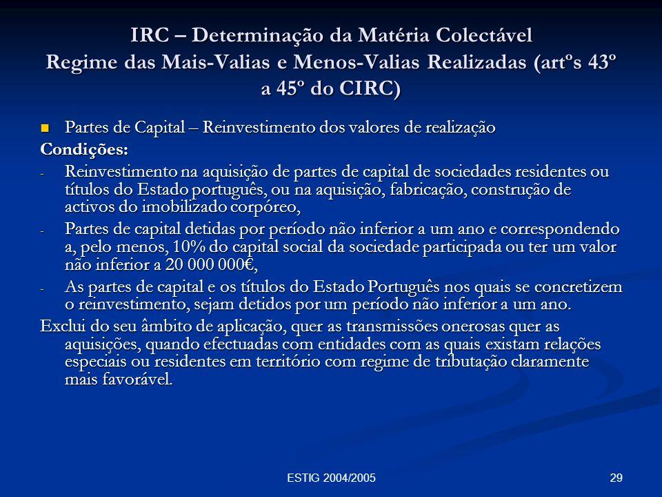 IRC – Determinação da Matéria Colectável Regime das Mais-Valias e Menos-Valias Realizadas (artºs 43º a 45º do CIRC)