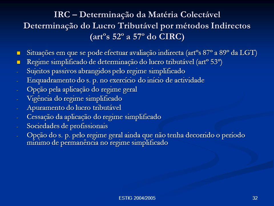 IRC – Determinação da Matéria Colectável Determinação do Lucro Tributável por métodos Indirectos (artºs 52º a 57º do CIRC)