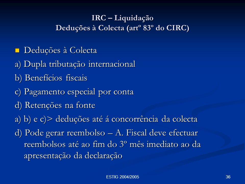 IRC – Liquidação Deduções à Colecta (artº 83º do CIRC)