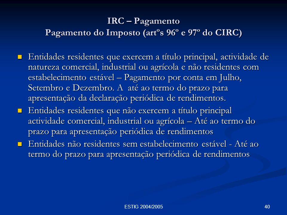 IRC – Pagamento Pagamento do Imposto (artºs 96º e 97º do CIRC)