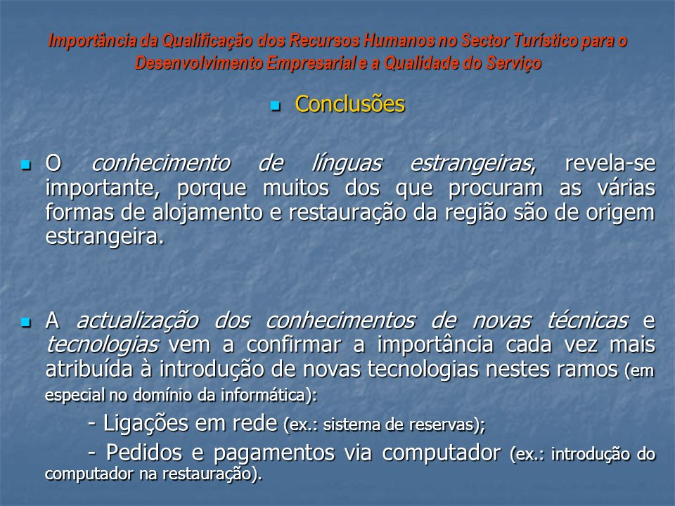 - Ligações em rede (ex.: sistema de reservas);