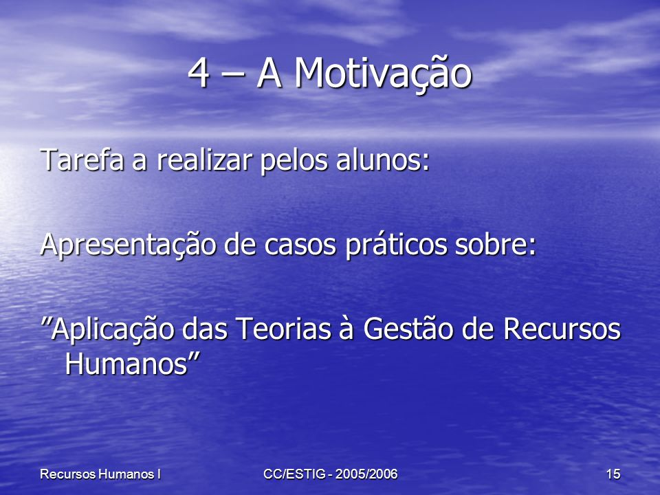 4 – A Motivação Tarefa a realizar pelos alunos: