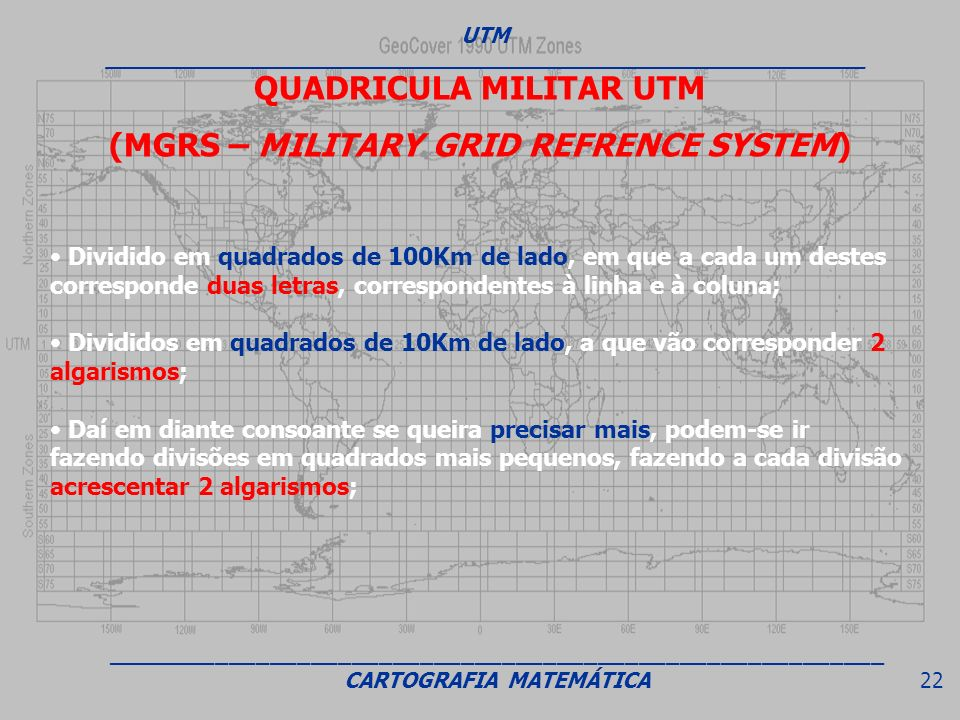 QUADRICULA MILITAR UTM (MGRS – MILITARY GRID REFRENCE SYSTEM)