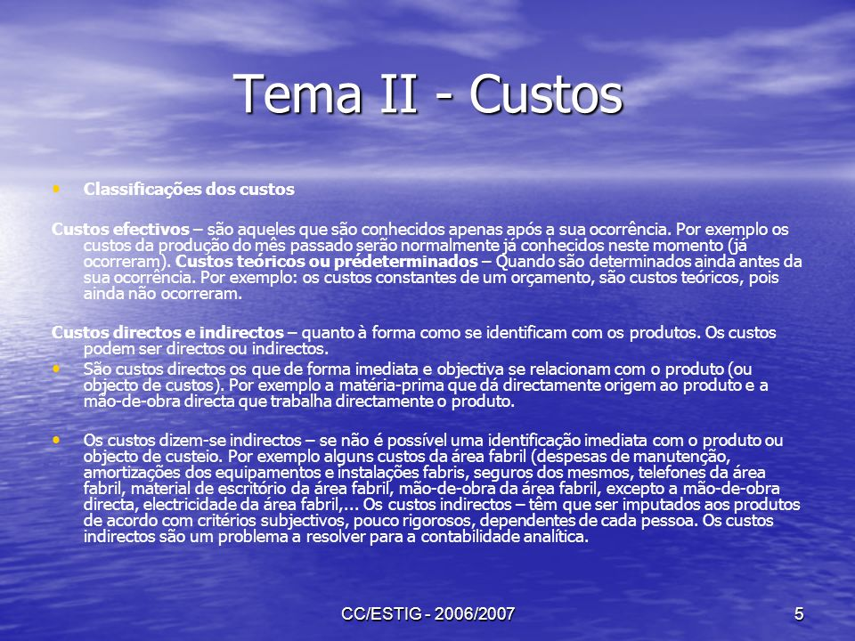 Tema II - Custos Classificações dos custos