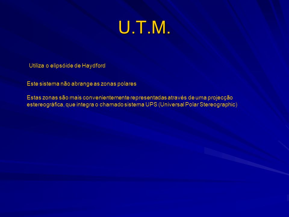 U.T.M. Utiliza o elipsóide de Haydford