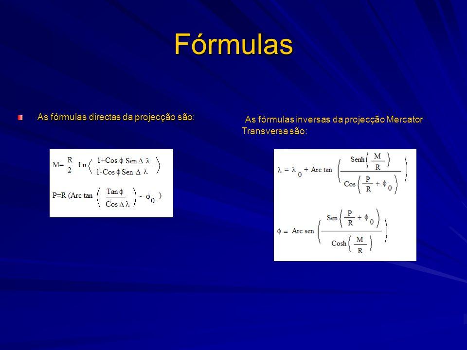 Fórmulas As fórmulas inversas da projecção Mercator Transversa são: