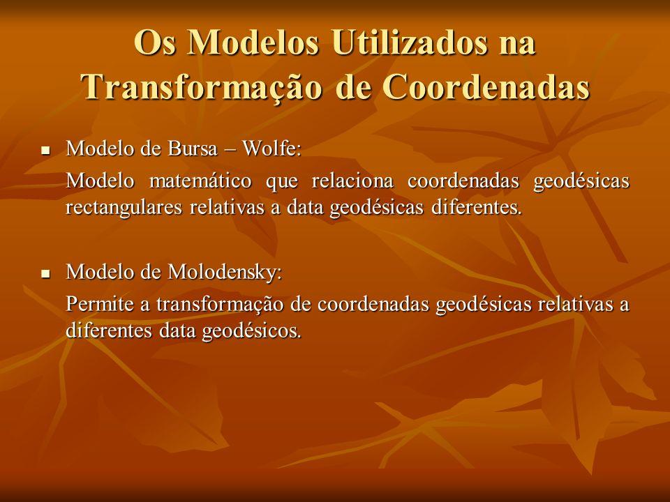 Os Modelos Utilizados na Transformação de Coordenadas