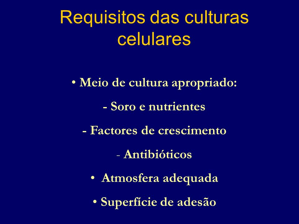 Meio de cultura apropriado: - Factores de crescimento