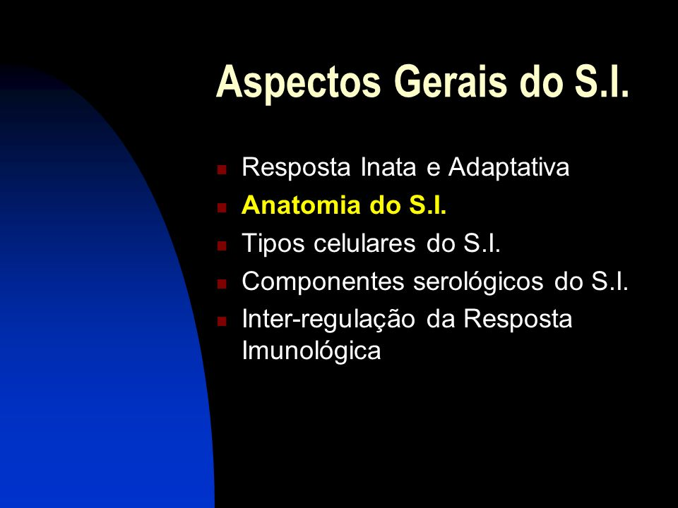 Aspectos Gerais do S.I. Resposta Inata e Adaptativa Anatomia do S.I.