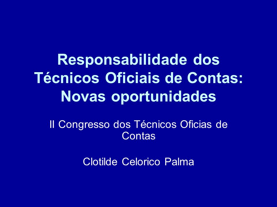 Responsabilidade dos Técnicos Oficiais de Contas: Novas oportunidades