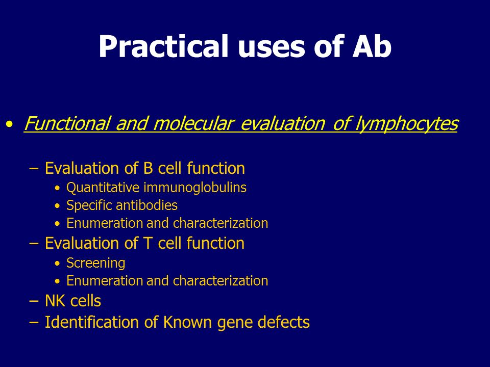 Practical uses of Ab Functional and molecular evaluation of lymphocytes. Evaluation of B cell function.