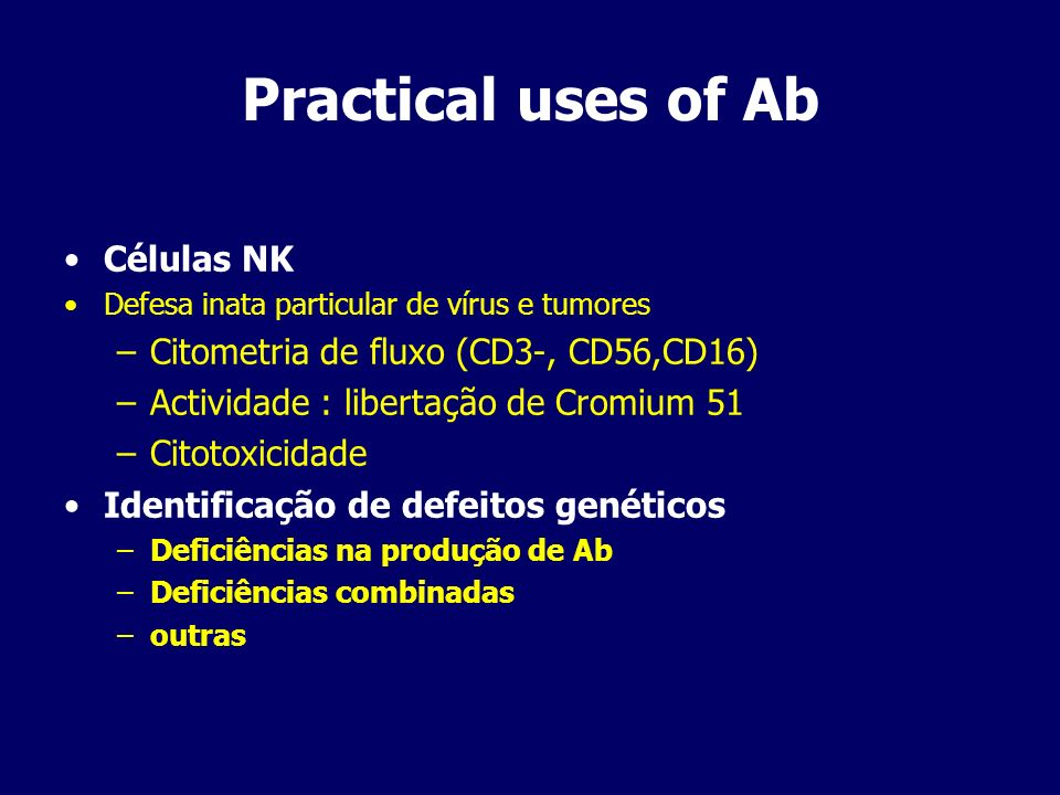 Practical uses of Ab Células NK Citometria de fluxo (CD3-, CD56,CD16)