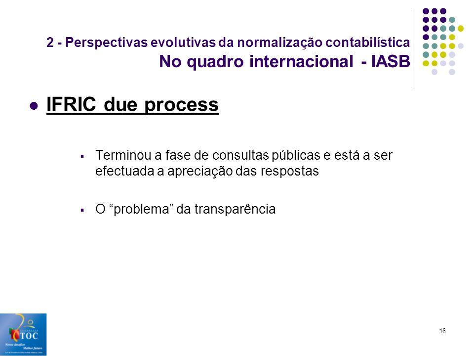 2 - Perspectivas evolutivas da normalização contabilística No quadro internacional - IASB