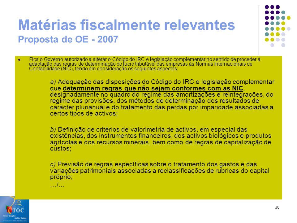 Matérias fiscalmente relevantes Proposta de OE - 2007