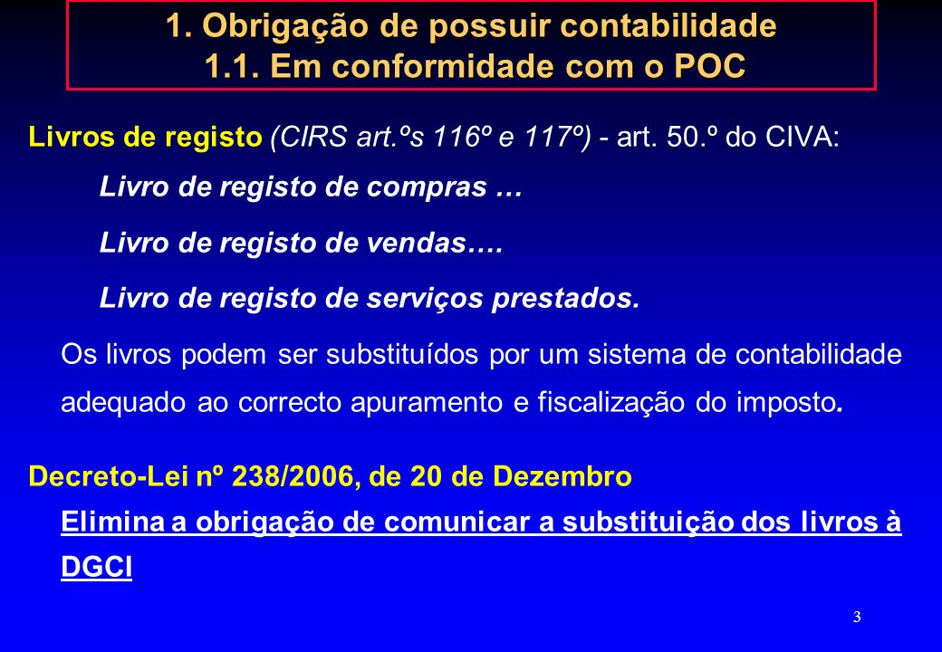 1. Obrigação de possuir contabilidade 1.1. Em conformidade com o POC