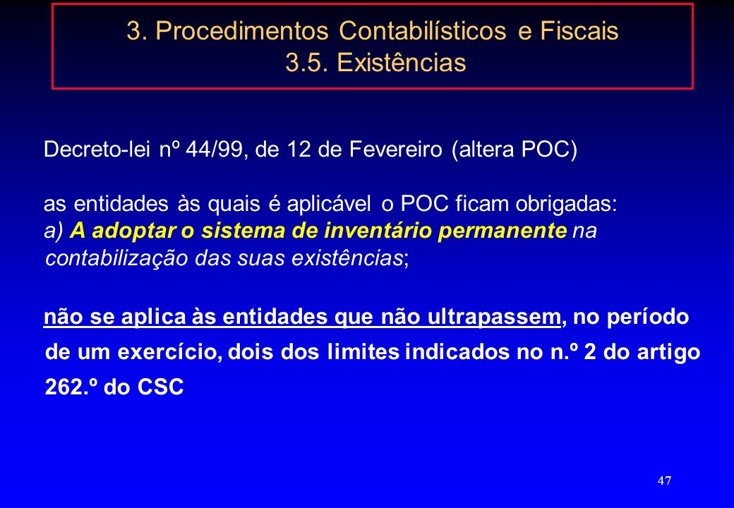 3. Procedimentos Contabilísticos e Fiscais 3.5. Existências