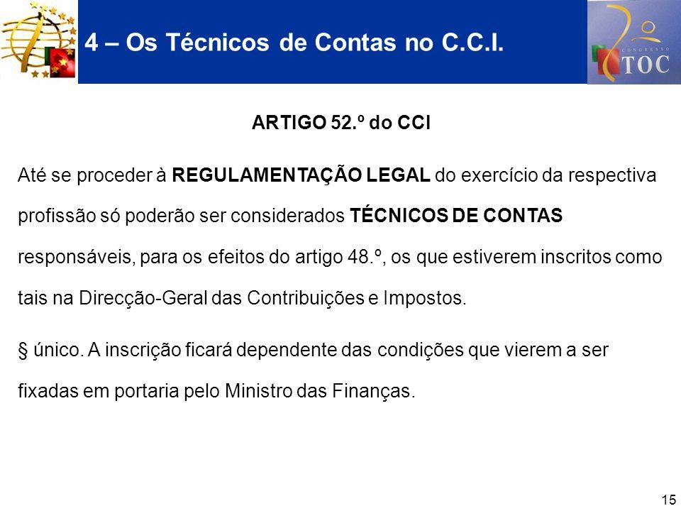 4 – Os Técnicos de Contas no C.C.I.