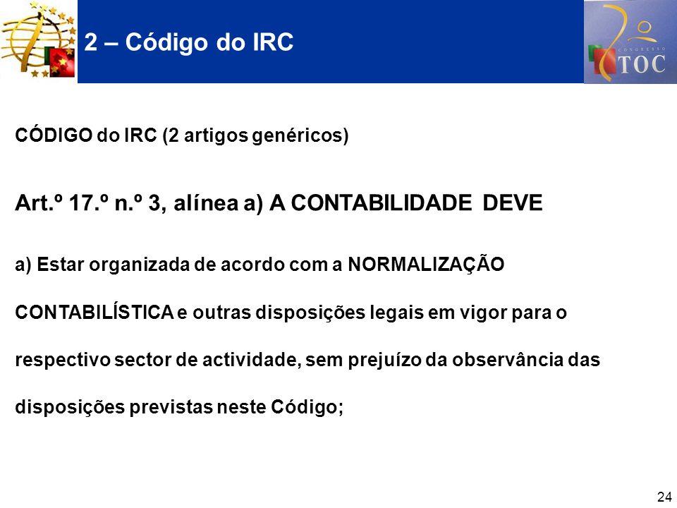 2 – Código do IRC Art.º 17.º n.º 3, alínea a) A CONTABILIDADE DEVE
