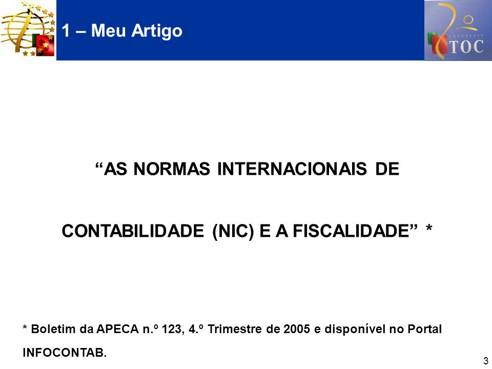 AS NORMAS INTERNACIONAIS DE CONTABILIDADE (NIC) E A FISCALIDADE *