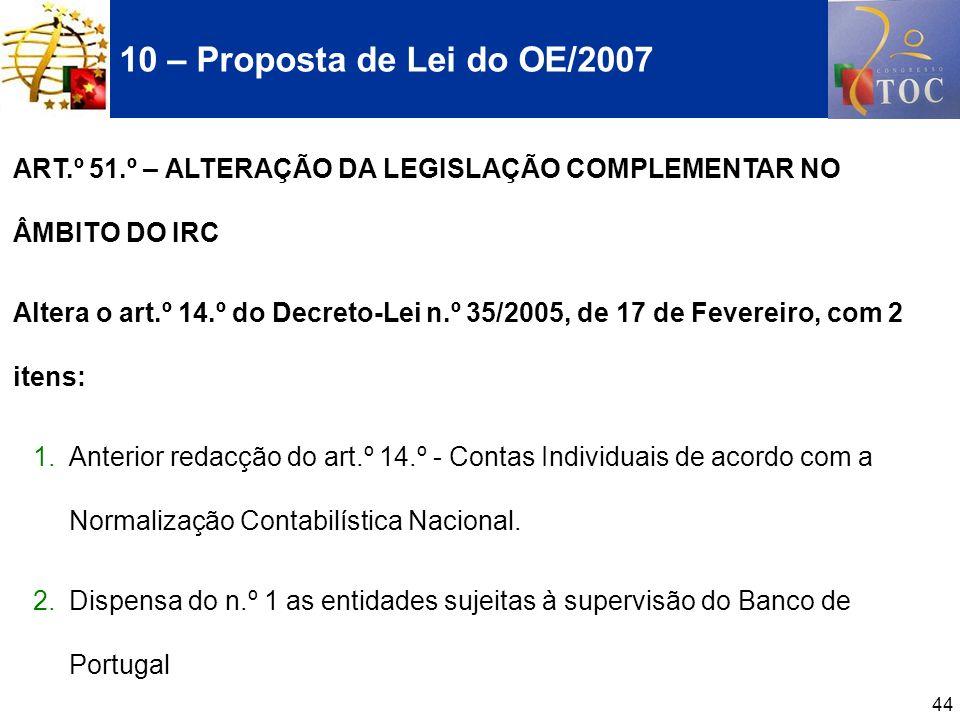 10 – Proposta de Lei do OE/2007 ART.º 51.º – ALTERAÇÃO DA LEGISLAÇÃO COMPLEMENTAR NO ÂMBITO DO IRC.