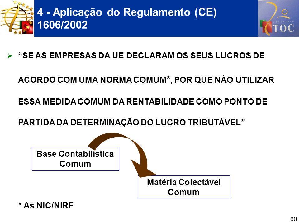 4 - Aplicação do Regulamento (CE) 1606/2002