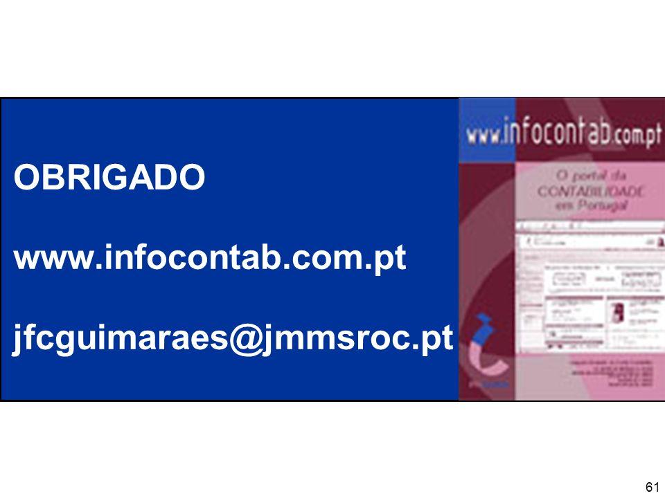 OBRIGADO www.infocontab.com.pt jfcguimaraes@jmmsroc.pt