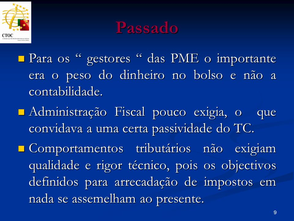 PassadoPara os gestores das PME o importante era o peso do dinheiro no bolso e não a contabilidade.