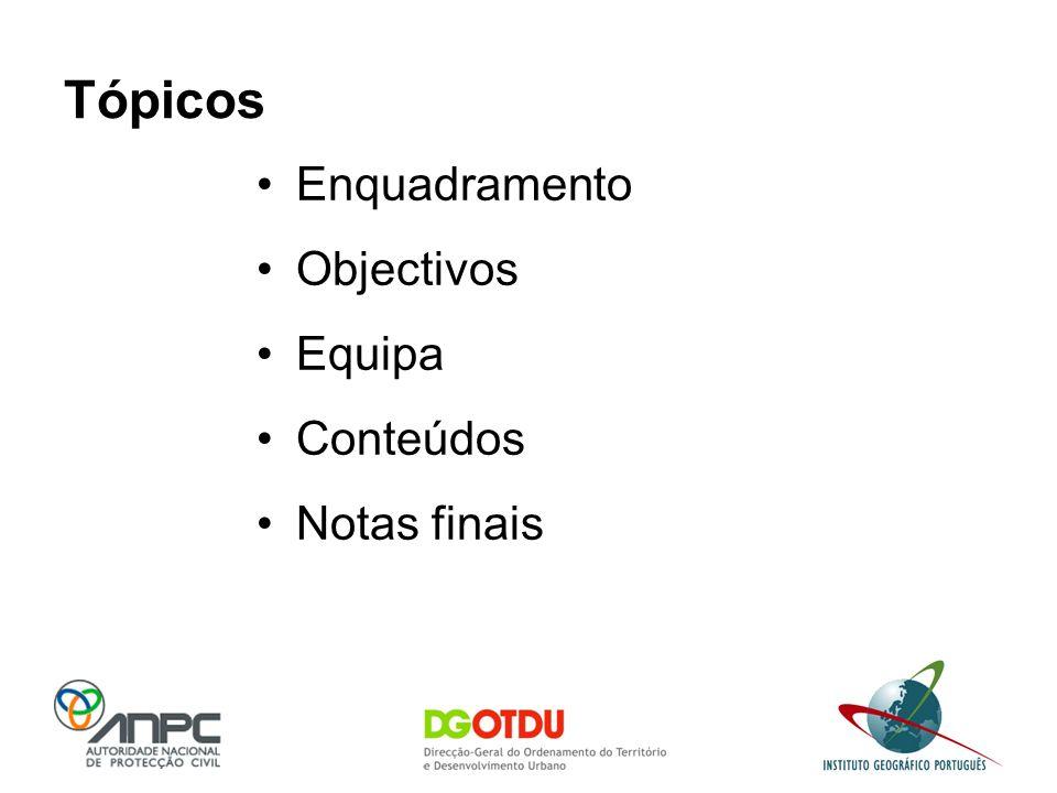 Tópicos Enquadramento Objectivos Equipa Conteúdos Notas finais