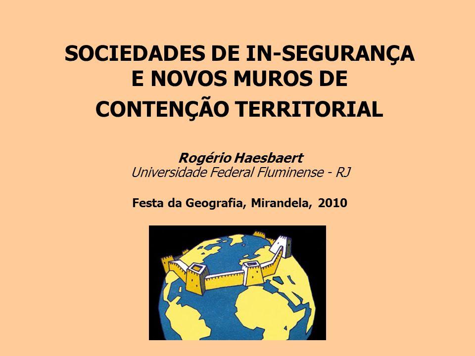 SOCIEDADES DE IN-SEGURANÇA E NOVOS MUROS DE CONTENÇÃO TERRITORIAL