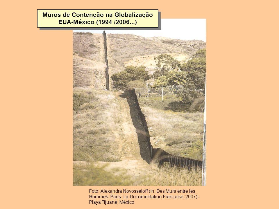 Muros de Contenção na Globalização EUA-México (1994 /2006...)