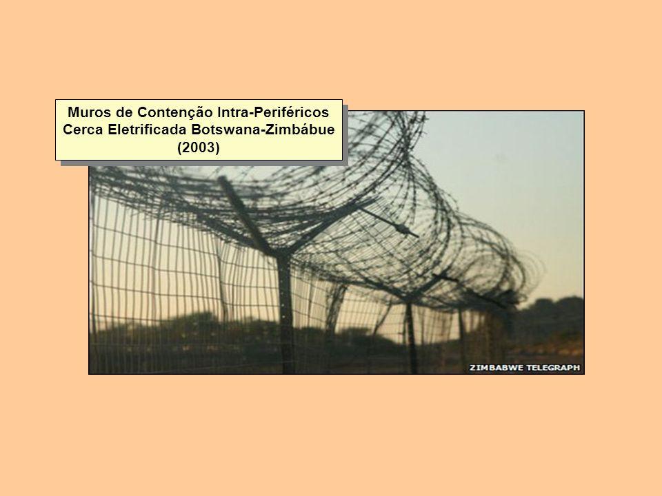 Muros de Contenção Intra-Periféricos Cerca Eletrificada Botswana-Zimbábue (2003)
