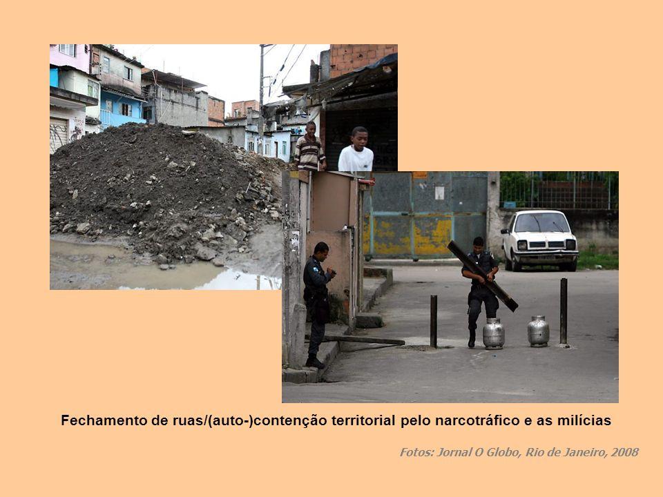 Fechamento de ruas/(auto-)contenção territorial pelo narcotráfico e as milícias