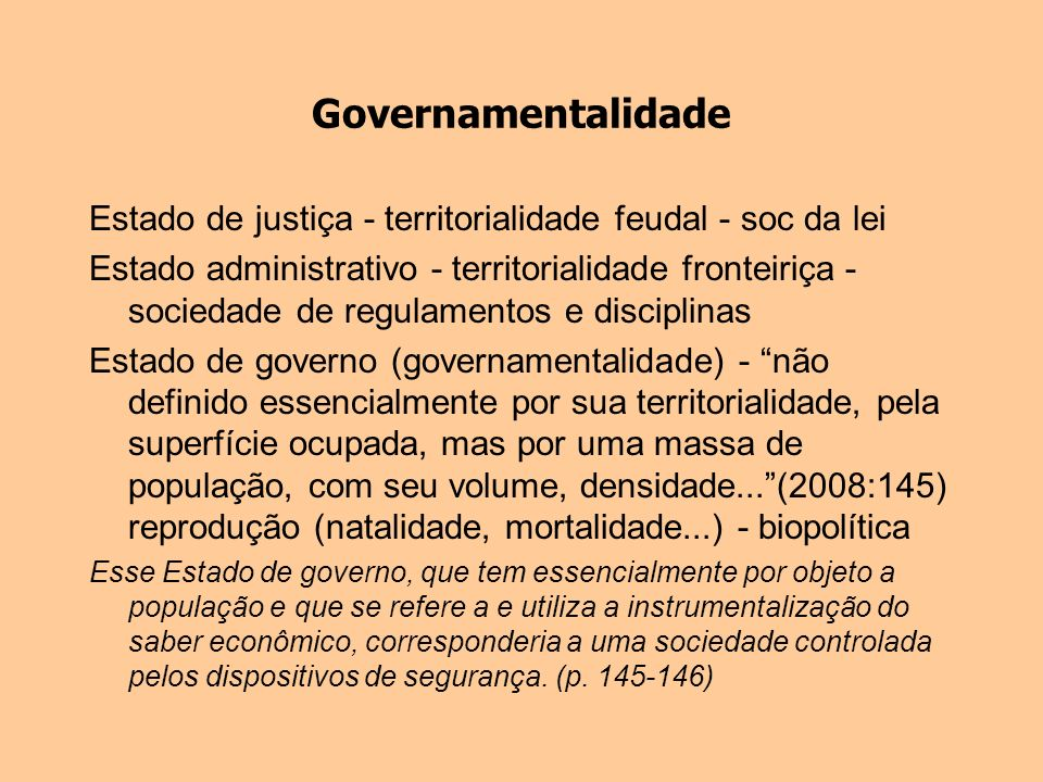 Governamentalidade Estado de justiça - territorialidade feudal - soc da lei.