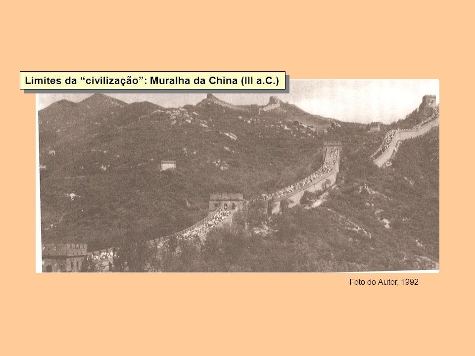 Limites da civilização : Muralha da China (III a.C.)