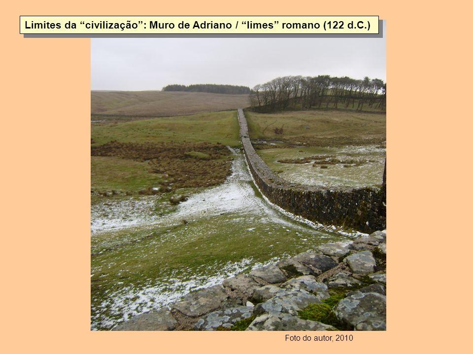 Limites da civilização : Muro de Adriano / limes romano (122 d.C.)