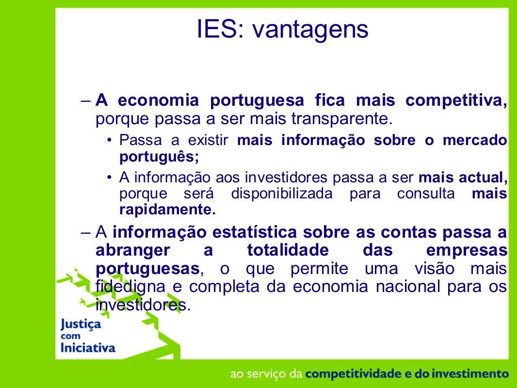IES: vantagens A economia portuguesa fica mais competitiva, porque passa a ser mais transparente.