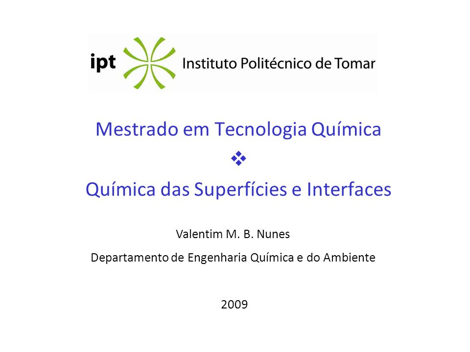 Mestrado em Tecnologia Química  Química das Superfícies e Interfaces