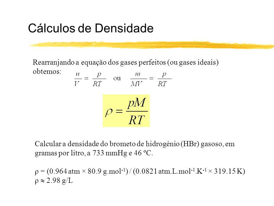 Cálculos de Densidade Rearranjando a equação dos gases perfeitos (ou gases ideais) obtemos: