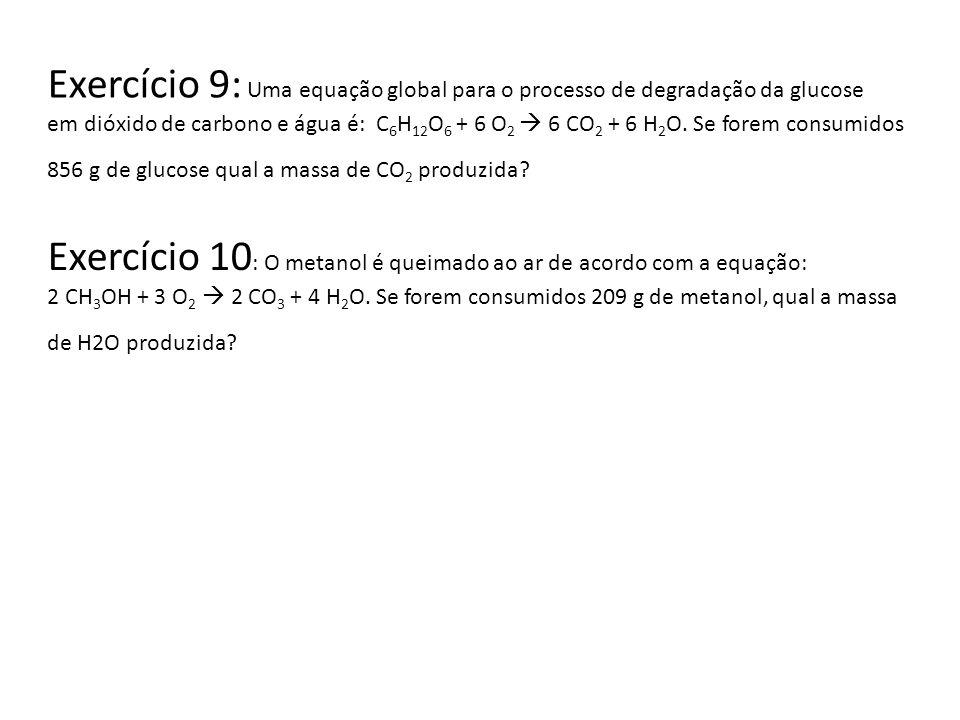 Exercício 10: O metanol é queimado ao ar de acordo com a equação: